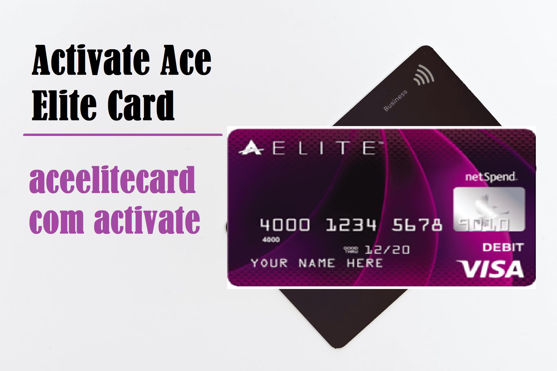 How to Activate Ace Elite Card aceelitecard com activate